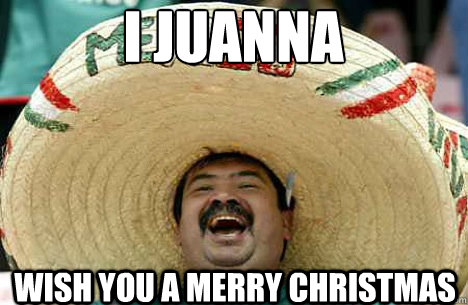 I Juanna Wish You A Merry Christmas 2017 Funny Memes