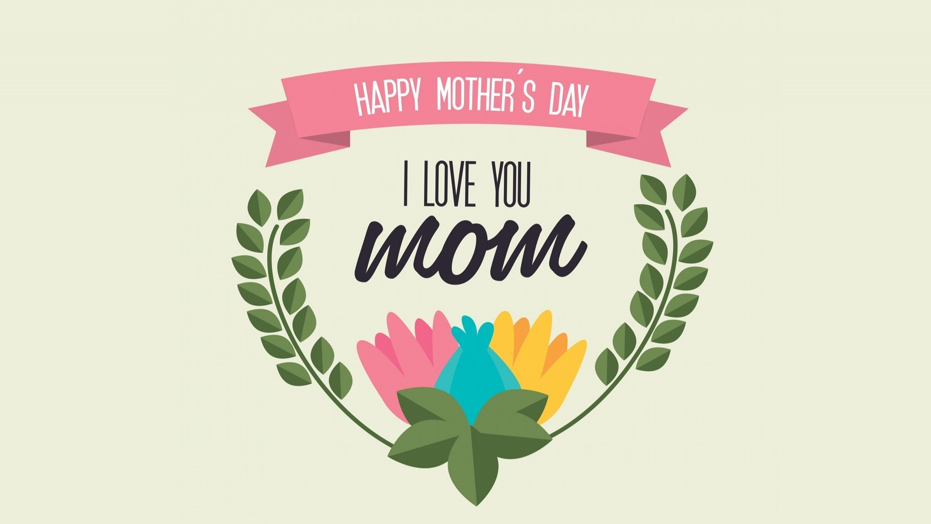 I Love You Mom Wallpapers for Mother's Day 2018