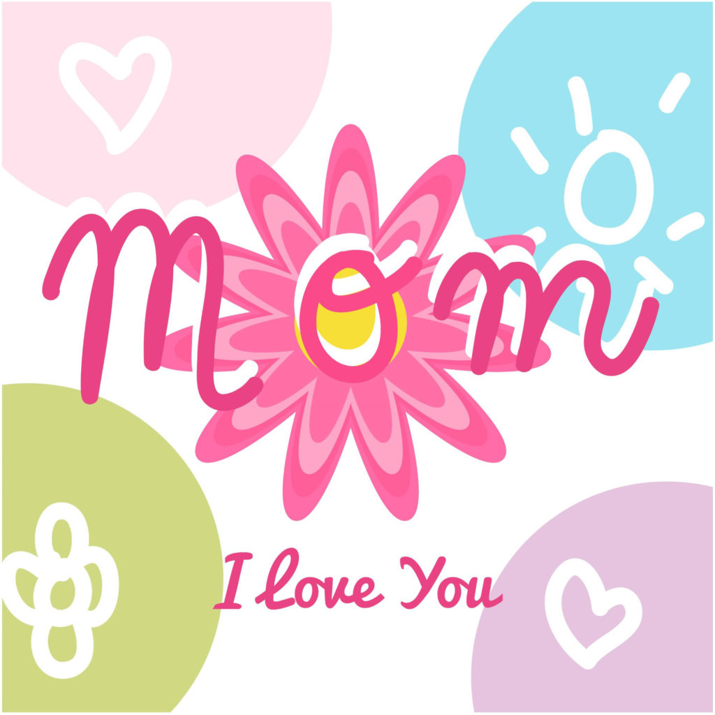 I Love You Mom Whatsapp DP for Mothers Day 2018