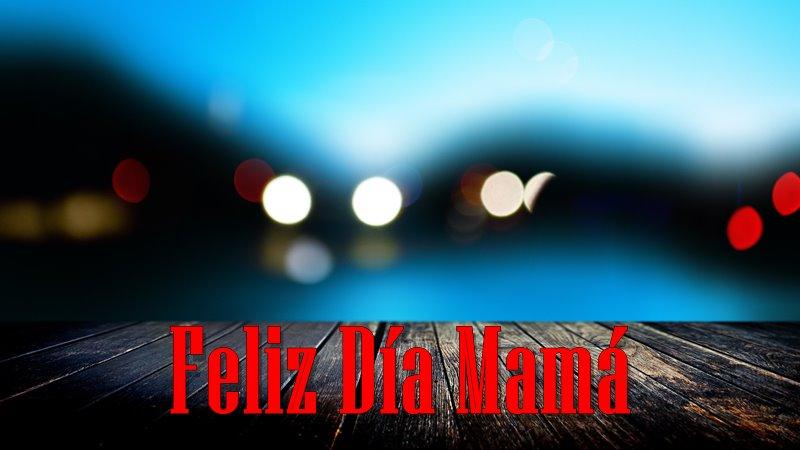 Imagenes De Feliz Dia De La Madre 2018
