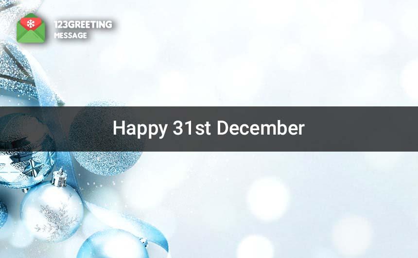 Happy 31st December