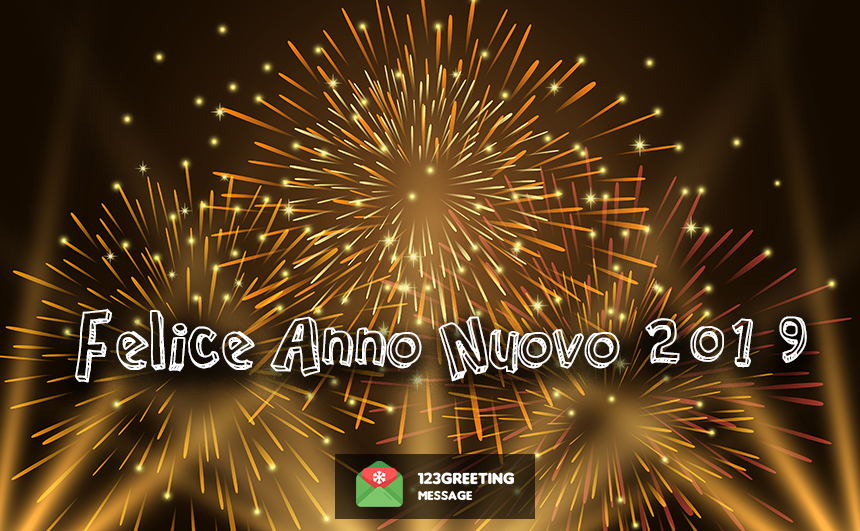 Happy New Year 2019 Wishes In Italian Felice Anno Nuovo 2019